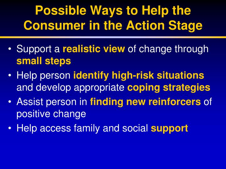 Possible Ways to Help the Consumer in the Action Stage