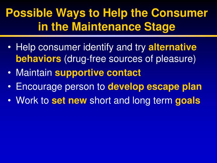 Possible Ways to Help the Consumer in the Maintenance Stage