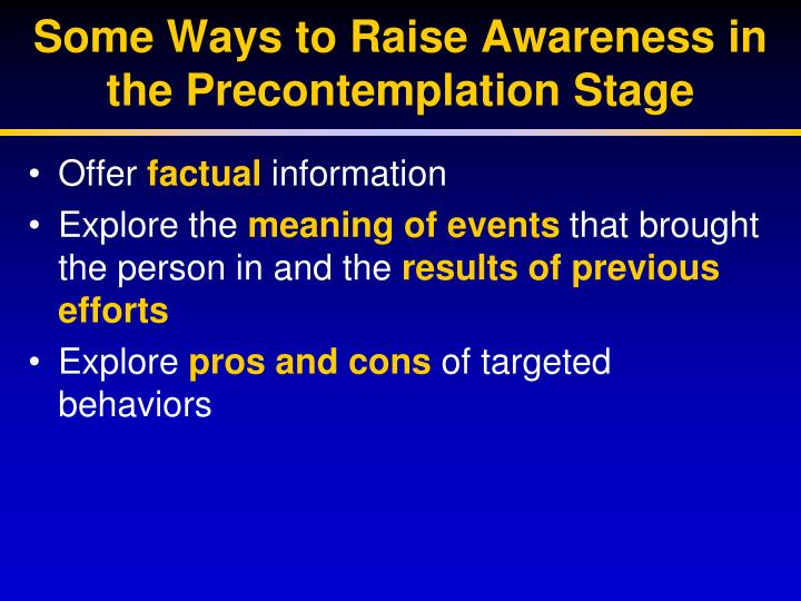 Some Ways to Raise Awareness in the Precontemplation Stage