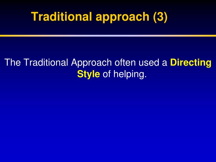 Traditional approach (3)