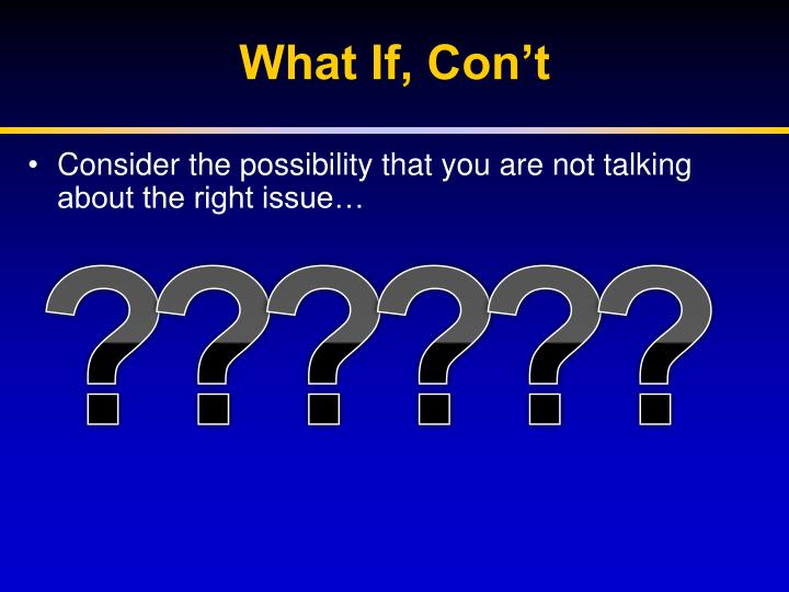 What If, Con't