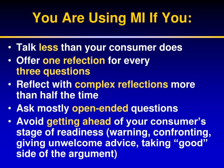 You Are Using MI If You: