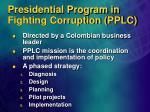 presidential program in fighting corruption pplc