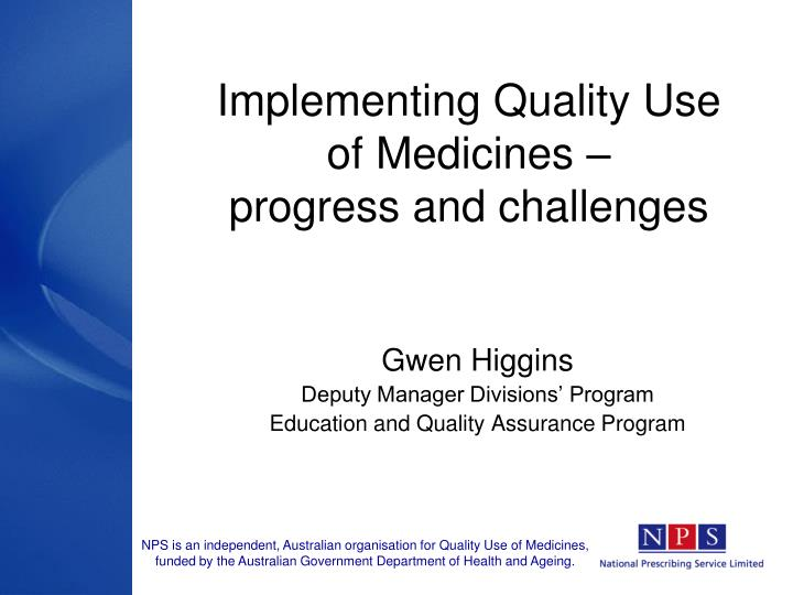 implementing quality use of medicines progress and challenges n.