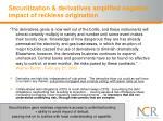 securitization derivatives amplified negative impact of reckless origination