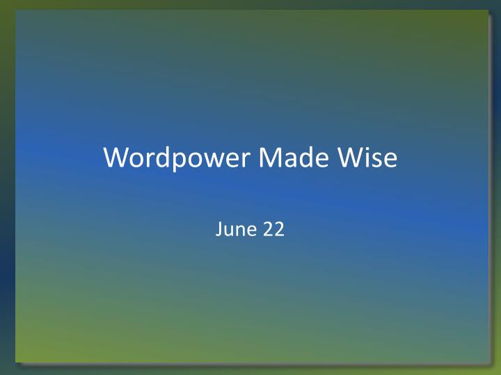 wordpower made wise n.