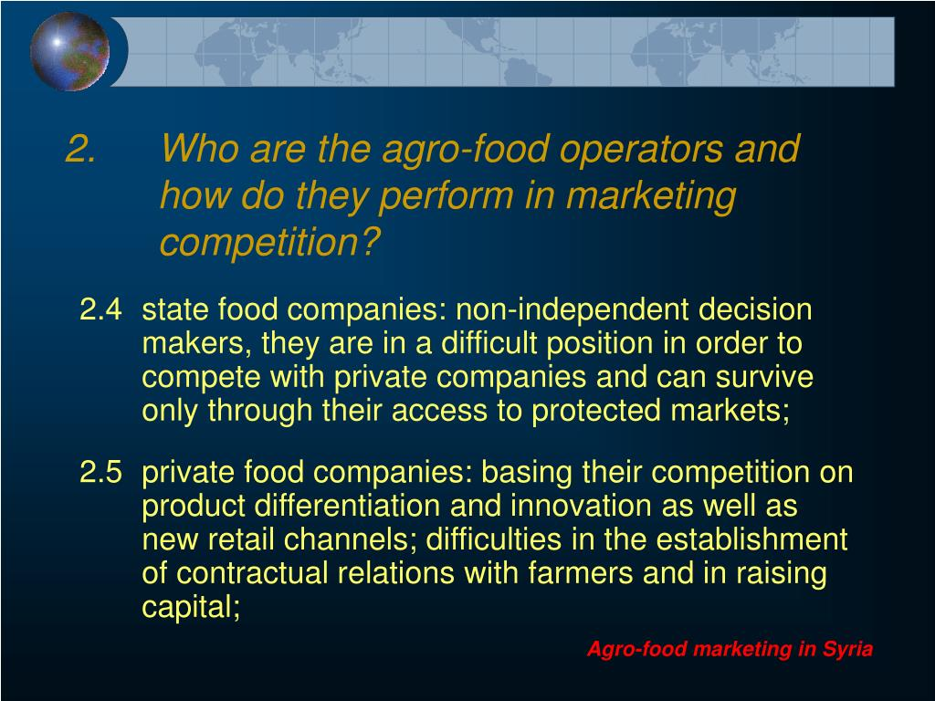 2.	Who are the agro-food operators and 	how do they perform in marketing 	competition?