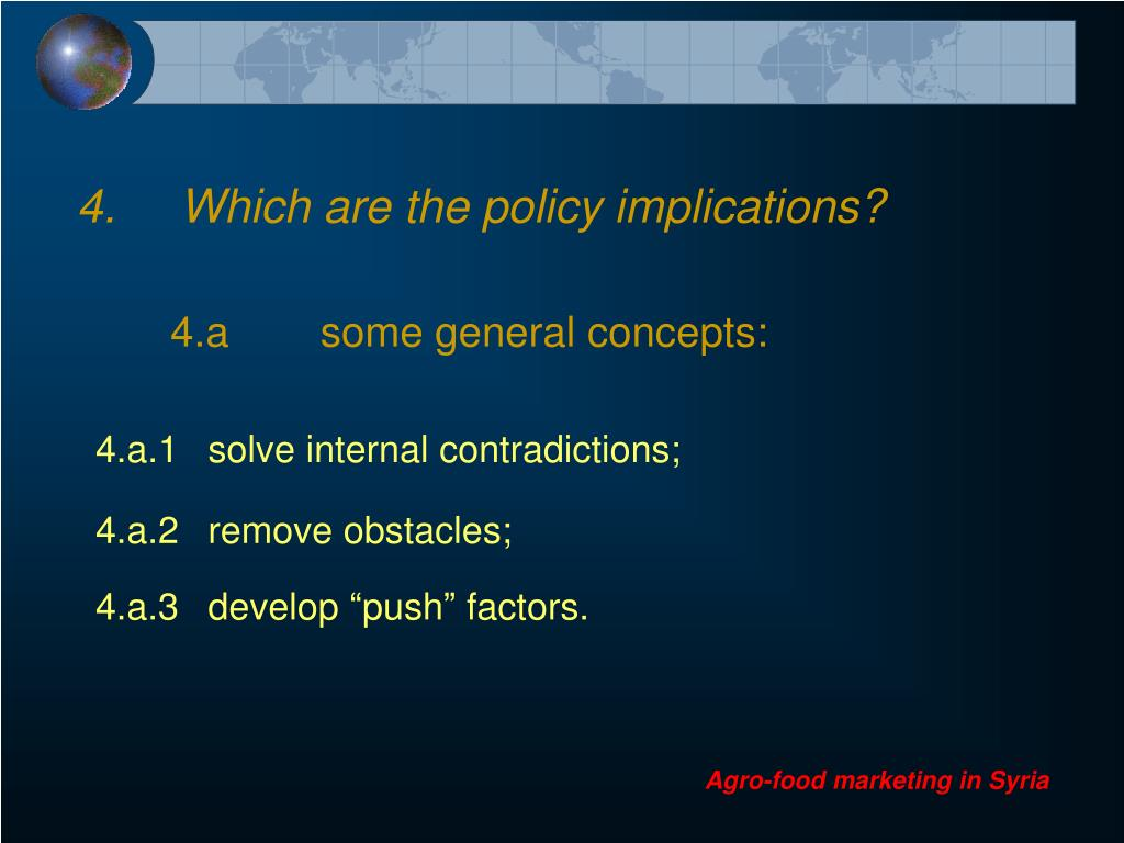 4.	Which are the policy implications?