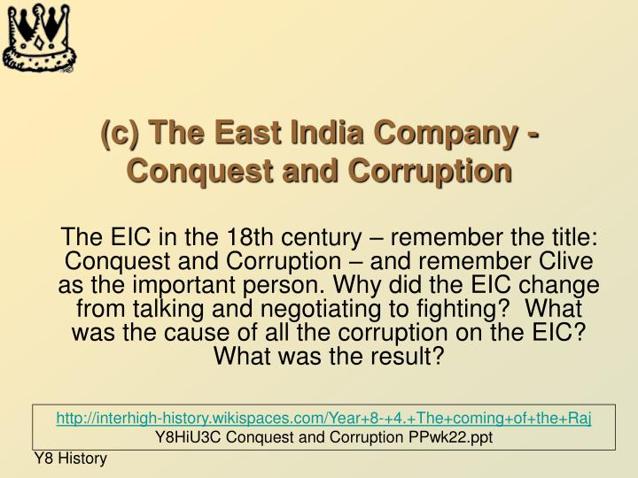 (c) The East India Company - Conquest and Corruption