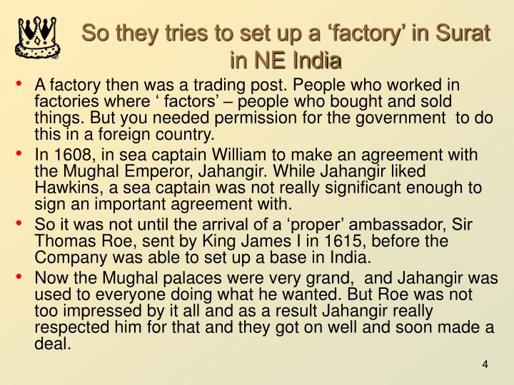 So they tries to set up a 'factory' in Surat in NE India