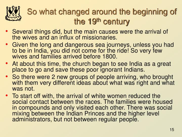 So what changed around the beginning of the 19