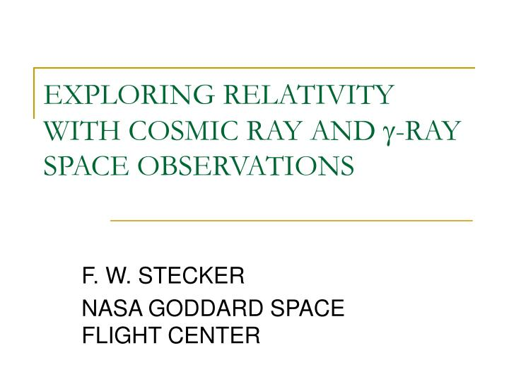 exploring relativity with cosmic ray and g ray space observations n.