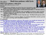 bush loses patience with syria