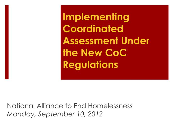 implementing coordinated assessment under the new coc regulations n.
