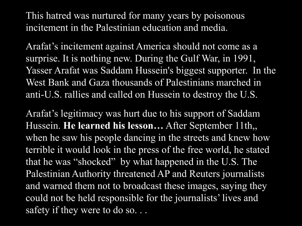 This hatred was nurtured for many years by poisonous incitement in the Palestinian education and media.