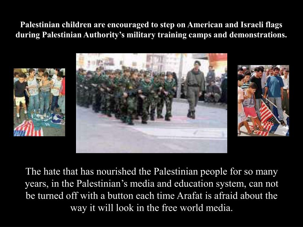 Palestinian children are encouraged to step on American and Israeli flags during Palestinian Authority's military training camps and demonstrations.