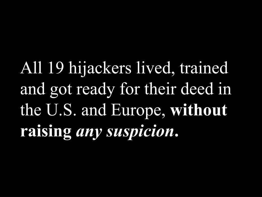 All 19 hijackers lived, trained and got ready for their deed in the U.S. and Europe,