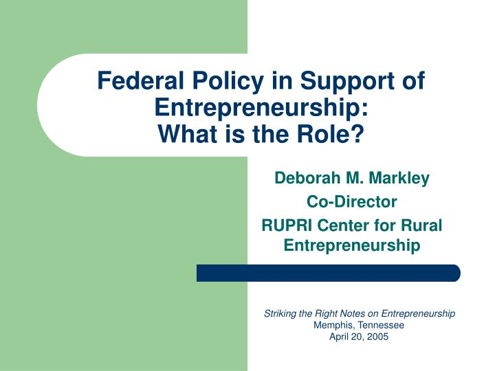 federal policy in support of entrepreneurship what is the role n.