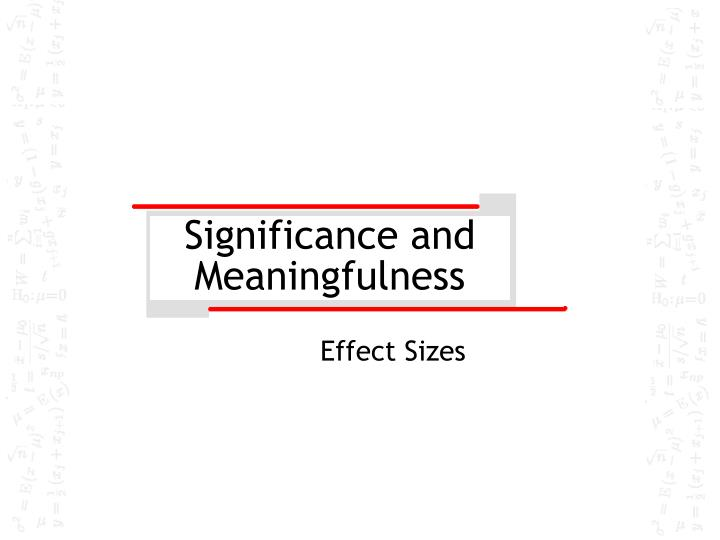 significance and meaningfulness n.