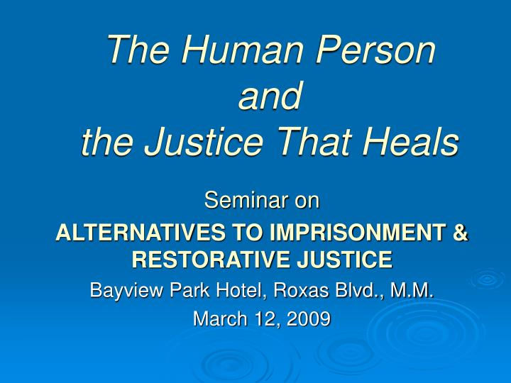 the human person and the justice that heals n.
