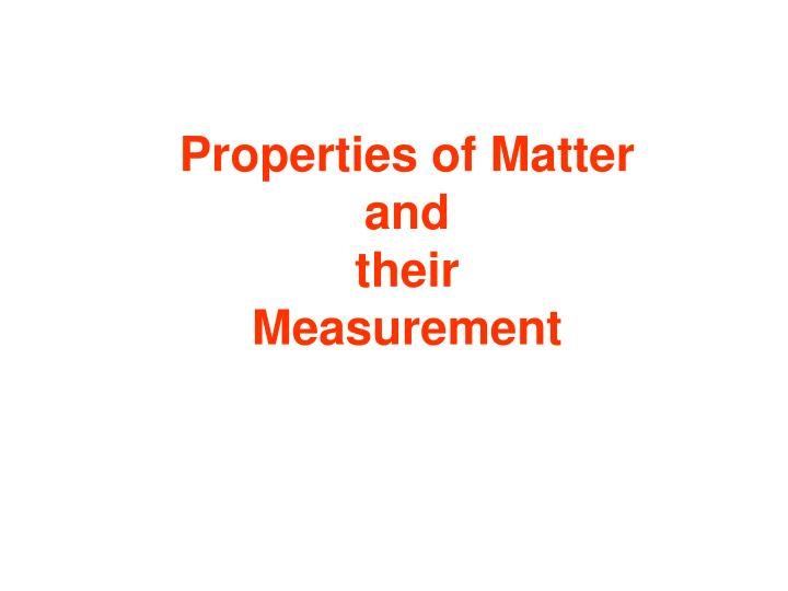 properties of matter and their measurement n.