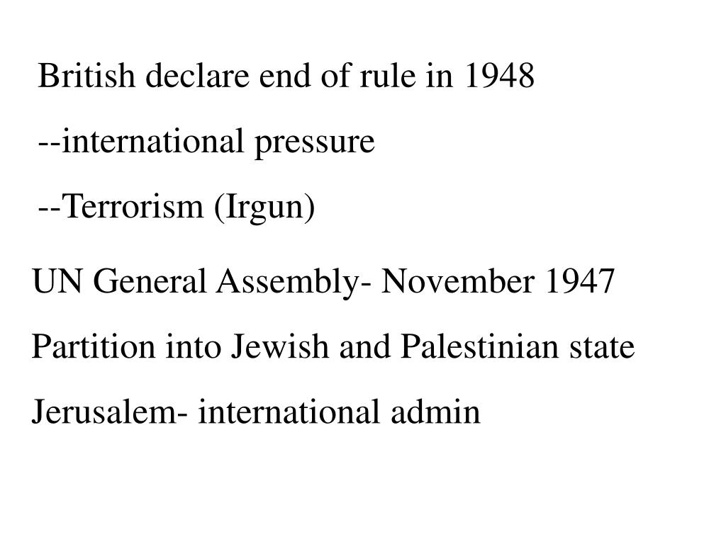 British declare end of rule in 1948