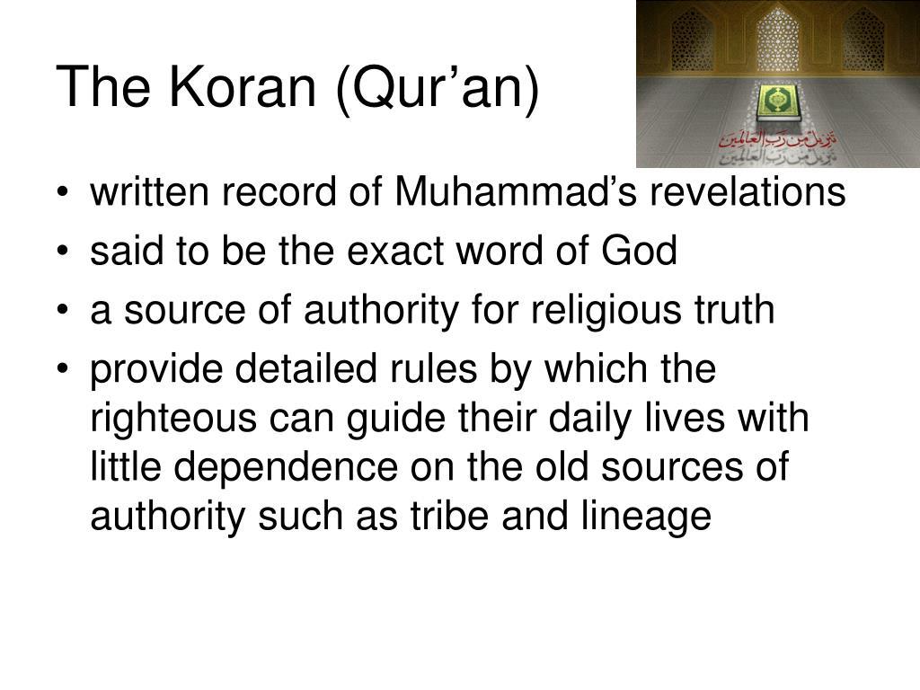 The Koran (Qur'an)