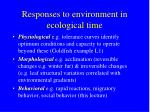 responses to environment in ecological time