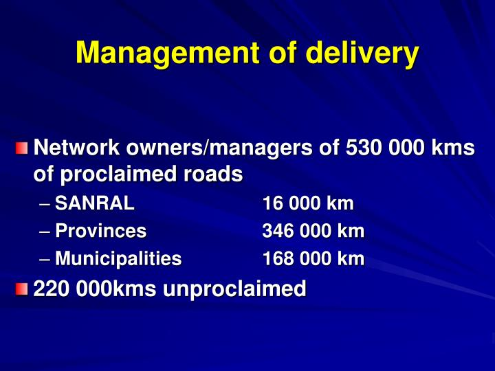 Management of delivery