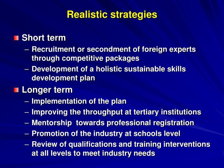 Realistic strategies