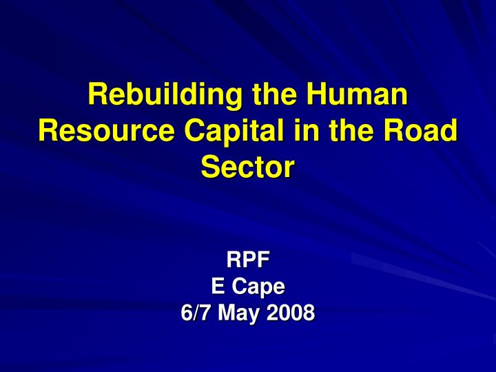 rebuilding the human resource capital in the road sector n.