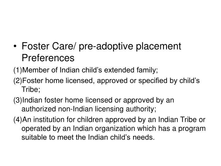 Foster Care/ pre-adoptive placement Preferences
