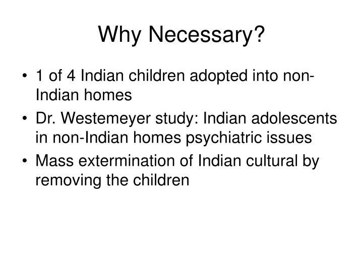 Why necessary