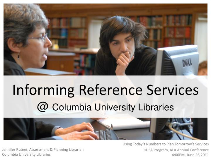 informing reference services @ columbia university libraries n.