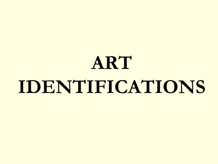 ART IDENTIFICATIONS