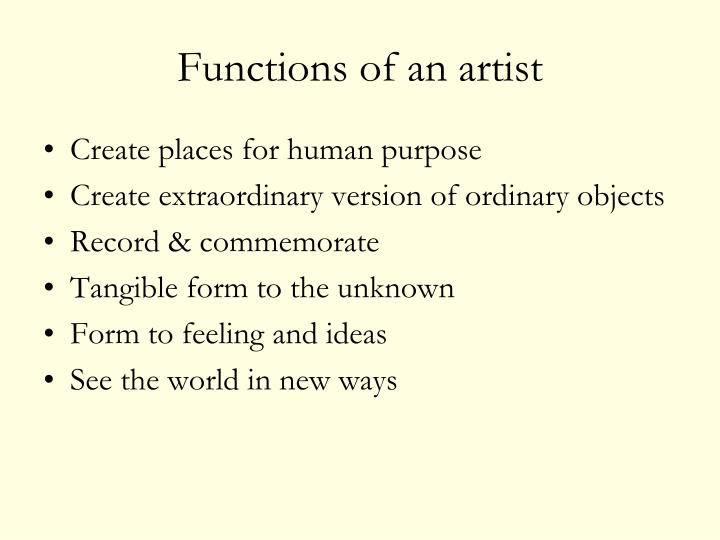 Functions of an artist
