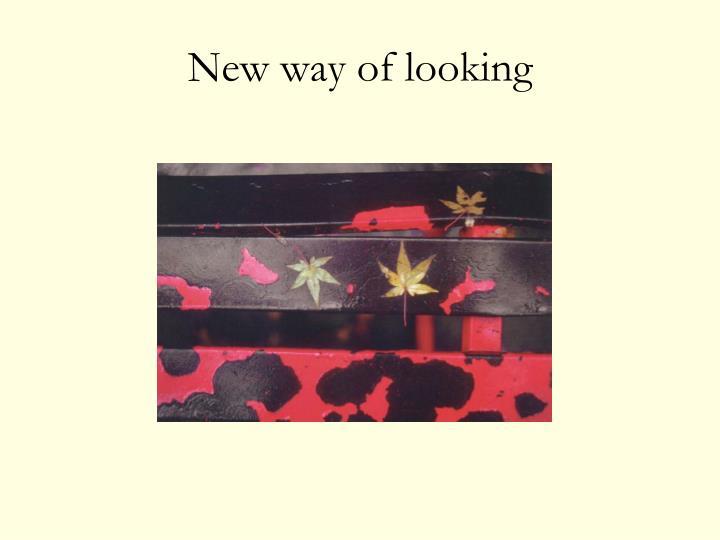 New way of looking