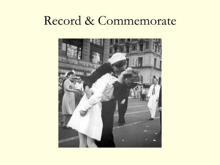 Record & Commemorate