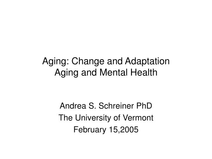 aging change and adaptation aging and mental health n.