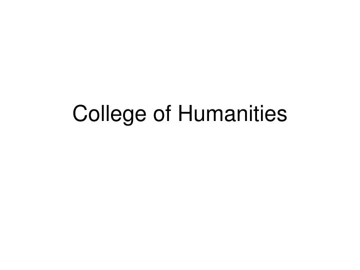 college of humanities n.