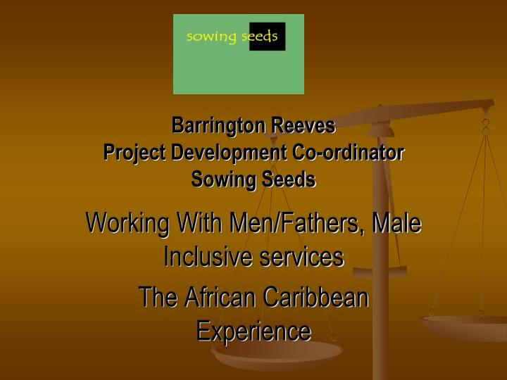 barrington reeves project development co ordinator sowing seeds n.