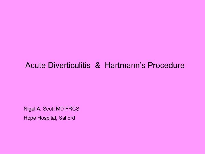diverticulitis case study Studies have found links between diverticular severe cases of diverticulitis that come on quickly and cause complications will likely require a hospital stay and involve intravenous (iv) antibiotics.