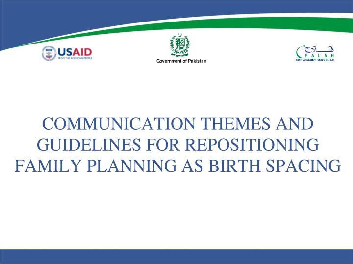 Communication themes and guidelines for repositioning family planning as birth spacing