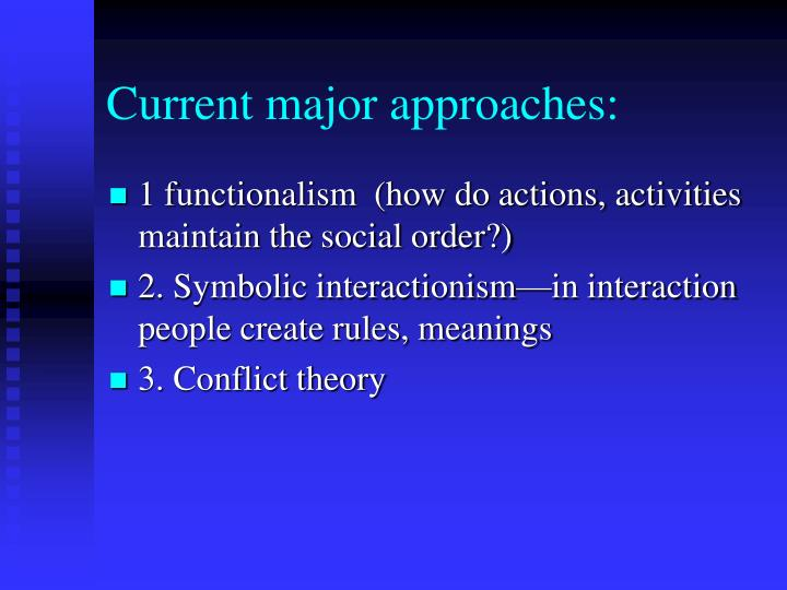 Current major approaches: