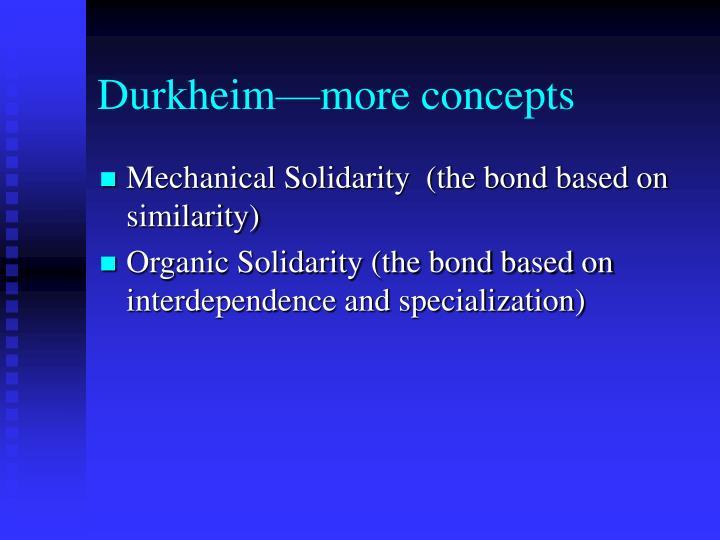 Durkheim—more concepts