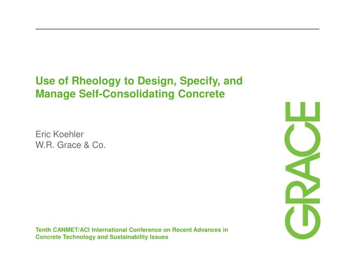 use of rheology to design specify and manage self consolidating concrete n.