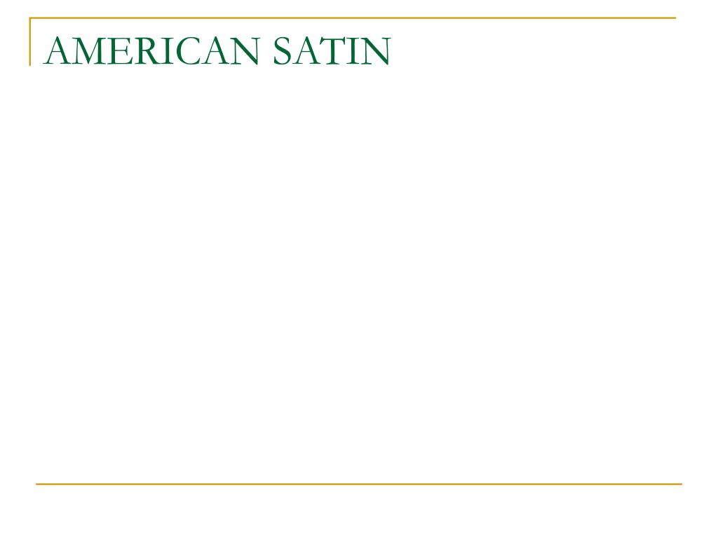 AMERICAN SATIN