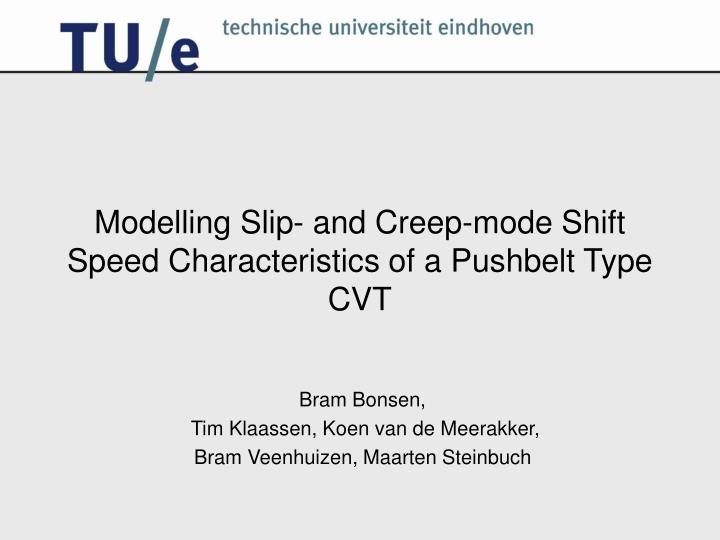 PPT - Modelling Slip- and Creep-mode Shift Speed Characteristics of
