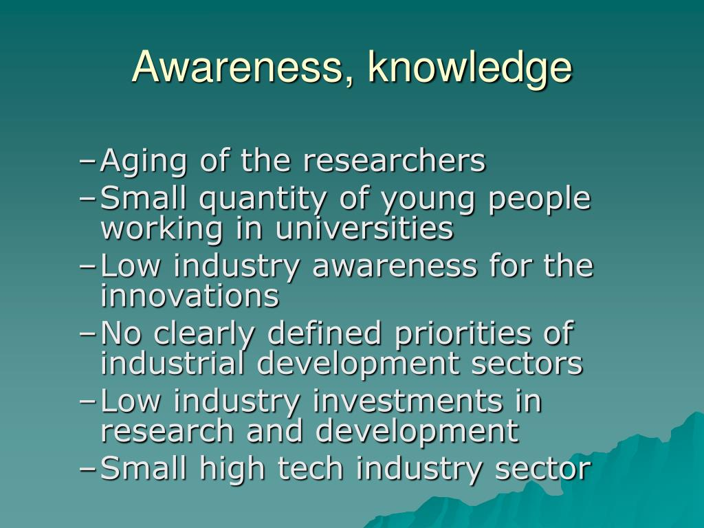 Awareness, knowledge