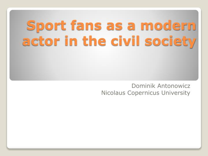 Sport fans as a modern actor in the civil society